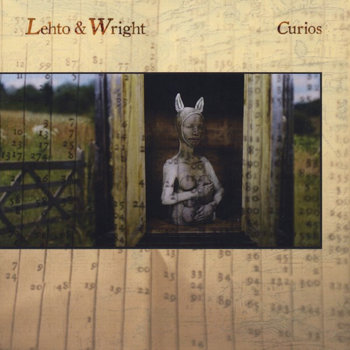 Curios (with Bonus tracks!) by Lehto and Wright