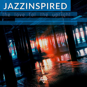 The Love for the Upright EP by Jazzinspired