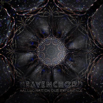 Heavenchord - Hallucination Dub Experience cover art