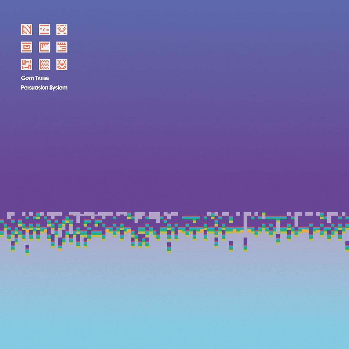 "Com Truise - Persuasion System ""Mini LP"" (May 17th, 2019"