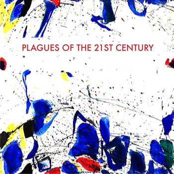 Plagues of the 21st Century by Thames