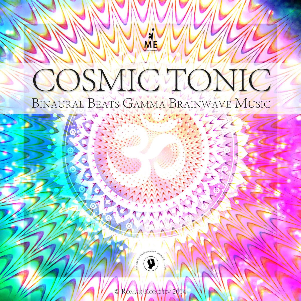 Cosmic Tonic - Binaural Beats Gamma Brainwave Music | Roman Korchev