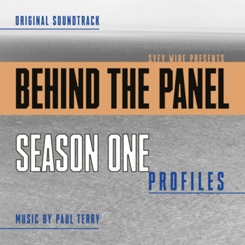 Behind The Panel: Season One Profiles (Original Soundtrack) by Paul Terry