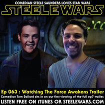 Ep 063 : Watching The Force Awakens Trailer – With Comedian Tom Ballard cover art