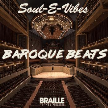 Baroque Beats by Soul-E-Vibes