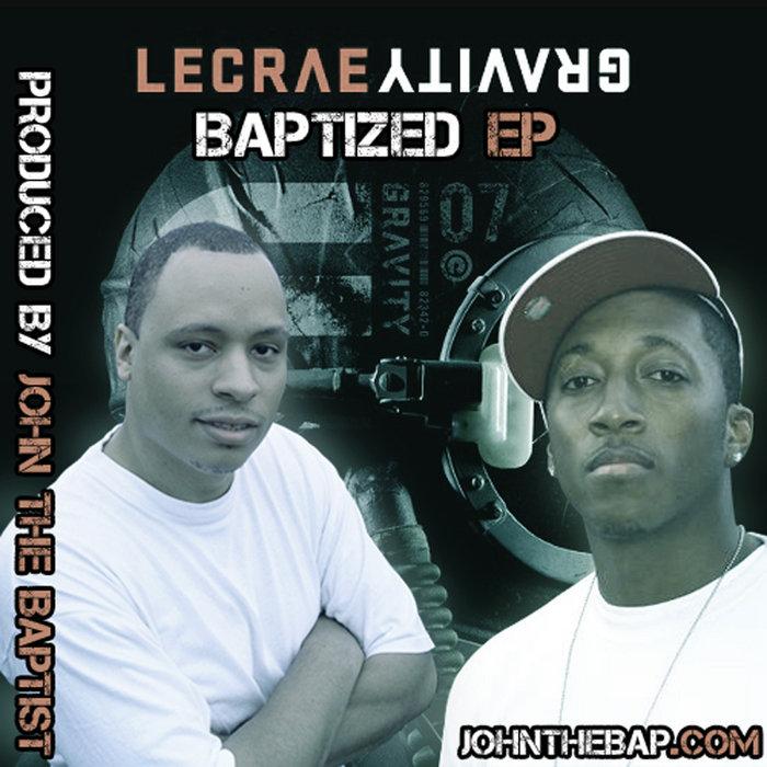 Lecrae - Gravity Baptized EP | John the Baptist