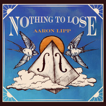 Nothing To Lose by Aaron Lipp