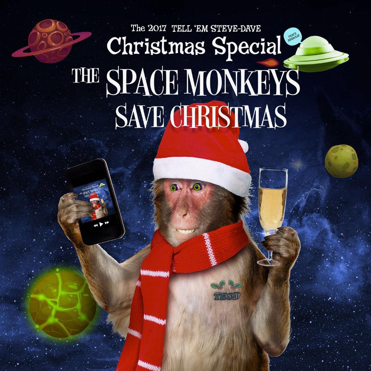 Save Christmas.Tesd X Mas 2017 The Space Monkeys Save Christmas Tell