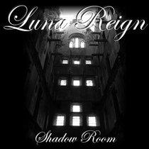 LUNA REIGN - SHADOW ROOM (Album) cover art