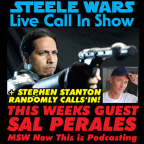 Live Call In Show - Ep 7 : Sal Perales of MSW Now This Is Podcasting - Listener calls including a hilarious one from Stephen Stanton of Star Wars Rebels  ADVERT FREE WITH BONUS SHOW cover art