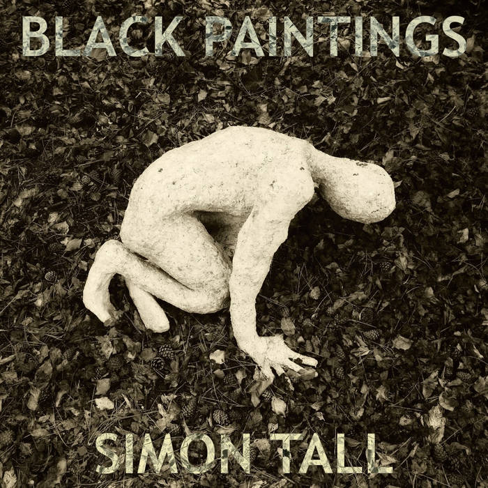 Black Paintings – Simon Tall