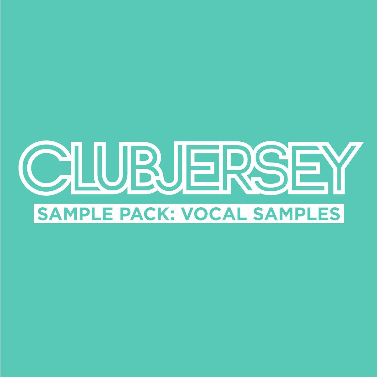 Sample Pack: Vocal Samples | CLUBJERSEYLABEL