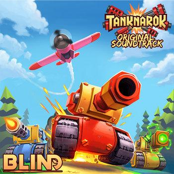 Tanknarok Original Soundtrack by bLiNd