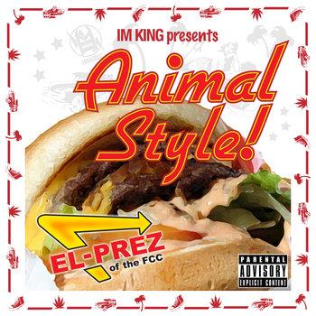 Animal Style! by El Prez