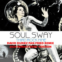 Soul Sway - Third Rock Social (David Duriez Pan Fried ReMix) [2020 Remastered Version] cover art