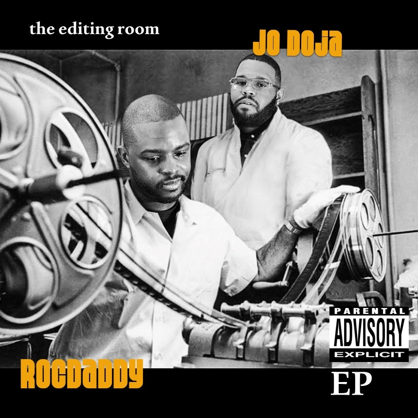The Editing Room | Jo Doja & RocDaddy