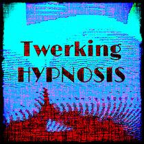 Twerking Hypnosis to Gyrate Butt & Hips to Rhythm Binaural Isochronic Booty Shake Twerk Exercise cover art