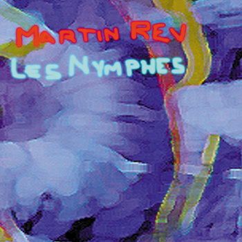 FT68 - Martin Rev 'Les Nymphes'