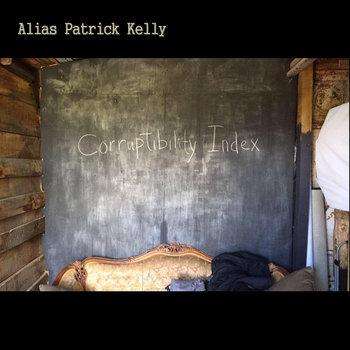 Corruptibility Index by Alias Patrick Kelly
