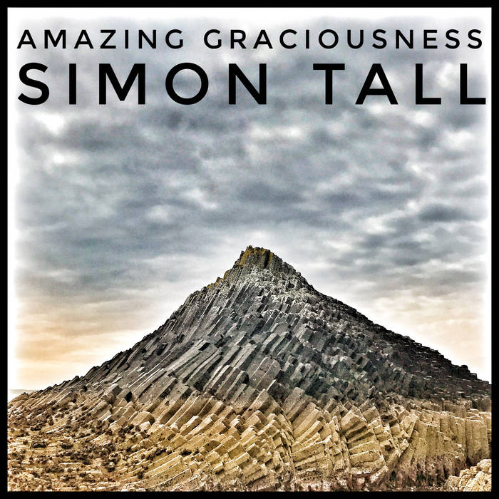 Amazing Graciousness – Simon Tall