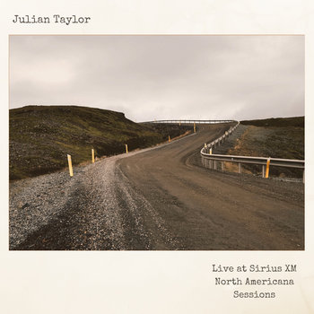 Live at Sirius XM North Americana Sessions by Julian Taylor