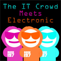 The IT Crowd Meets Electronic cover art