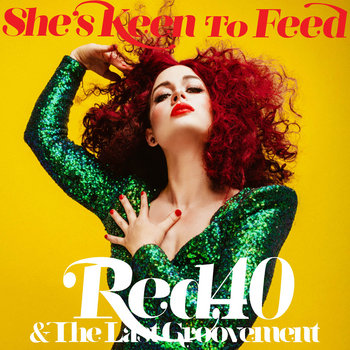 She's Keen To Feed by Red 40 & The Last Groovement