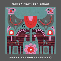 "Ganga feat. Ben Ghazi ""Sweet Harmony (Remixes)"" cover art"