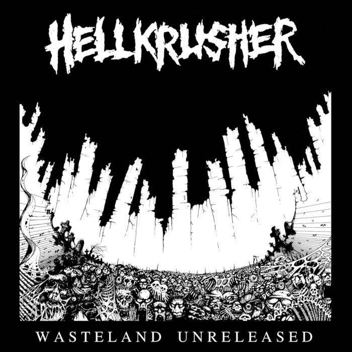 HELLKRUSHER – Wasteland Unreleased