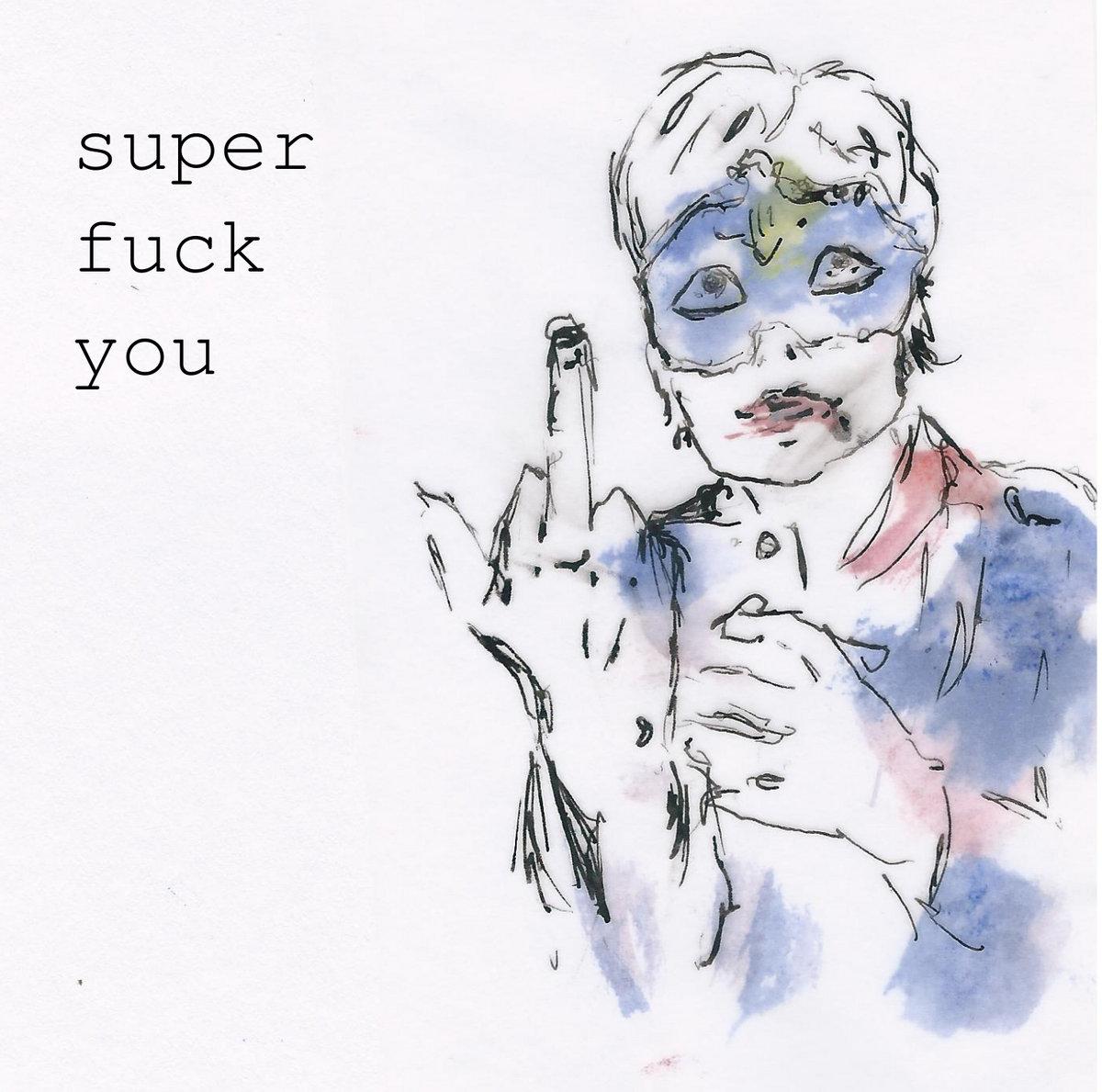 Super Fuck You!