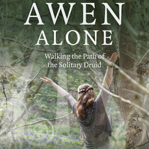 The Awen Alone: Walking the Path of the Solitary Druid (Audiobook) cover art