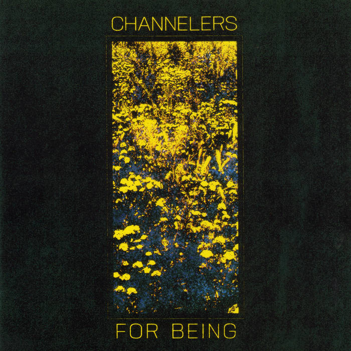 For Being | Channelers