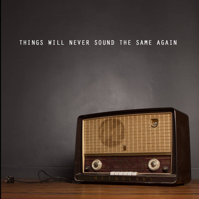 Things Will Never Sound The Same Again cover art