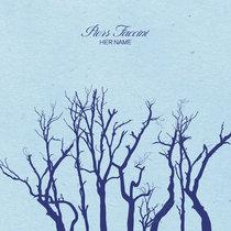 Her Name (Piers Faccini) / Memento Mori (Jenny Lysander) cover art