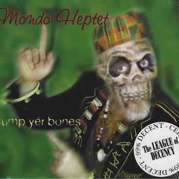 Jump Yer Bones by League of Decency as Mondo Heptet