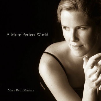 A More Perfect World by Mary Beth Maziarz