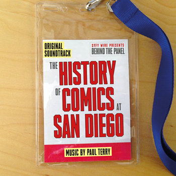Behind The Panel: The History Of Comics At San Diego (Original Soundtrack) by Paul Terry