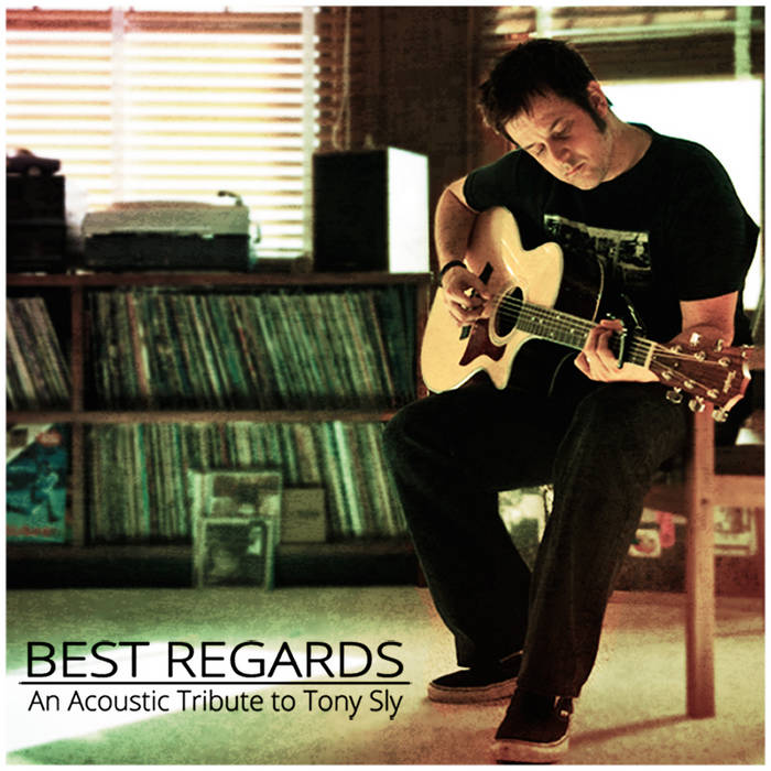 best regards an acoustic tribute to tony sly best regards an acoustic tribute to tony sly. Black Bedroom Furniture Sets. Home Design Ideas