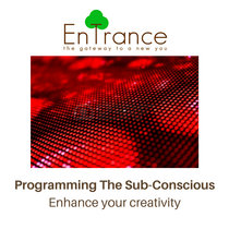 Programming The Sub-Conscious - Enhance your creativity cover art
