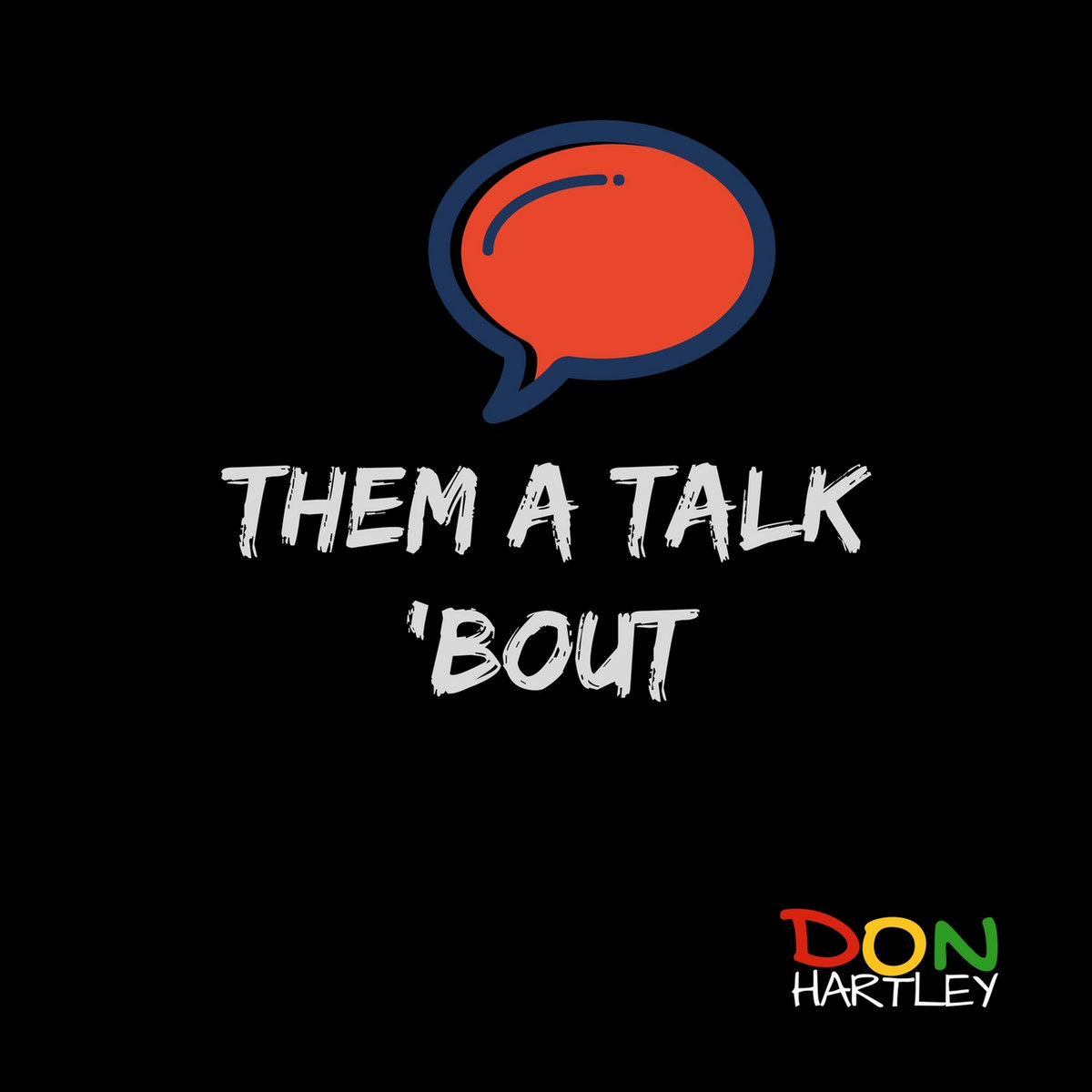 Them A Talk 'Bout by Don Hartley