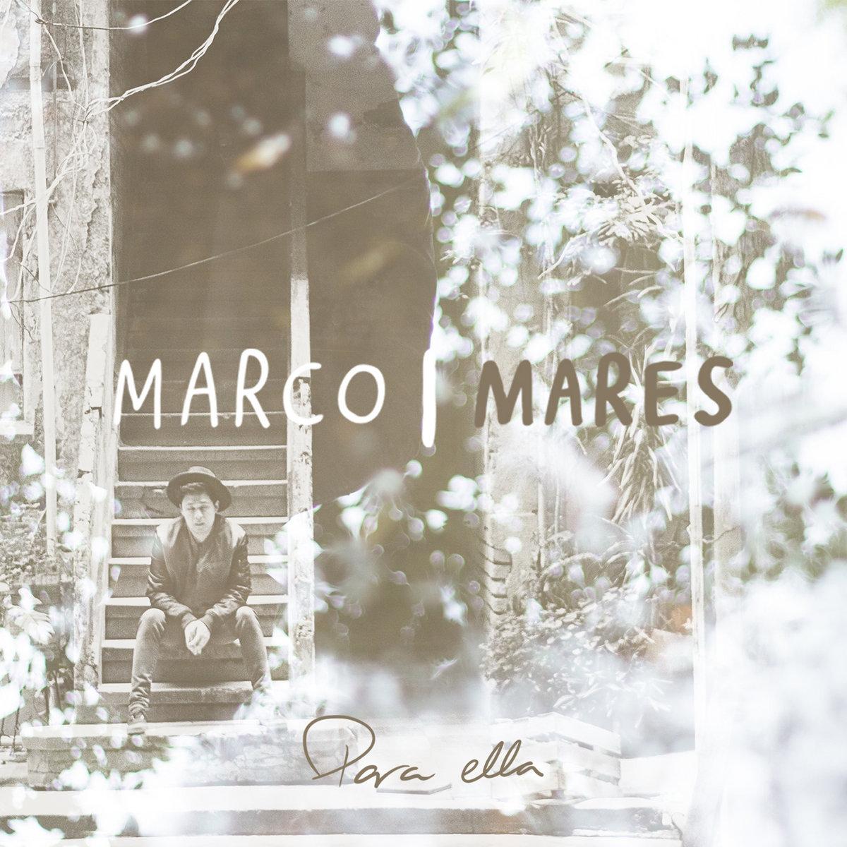 Para Ella | Marco Mares
