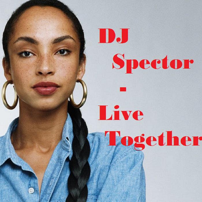 DJ Spector - Live together