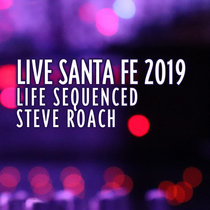 Live in Santa Fe - Life Sequenced cover art