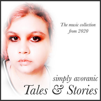 Tales & Stories: Music Collection 2020 by Simply Avoranic