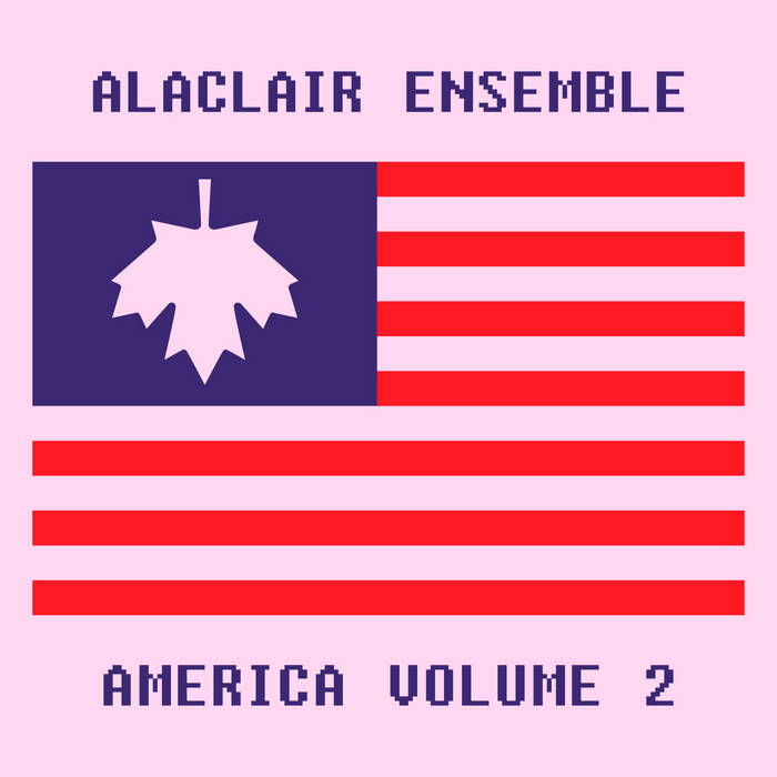 America Volume 2 Alaclair Ensemble