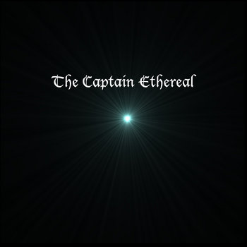 The Captain Ethereal by Maxwell Kozen