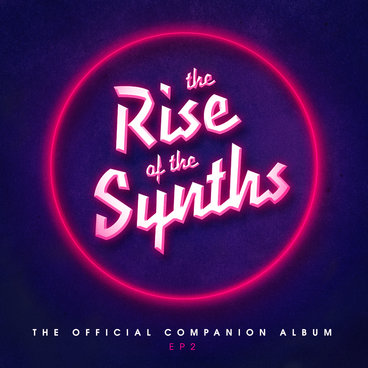 The Rise Of The Synths (Official Companion Album) EP 2 main photo