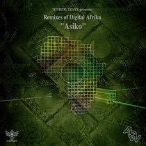 "Remixes of Digital Afrika ""Asiko"" cover art"