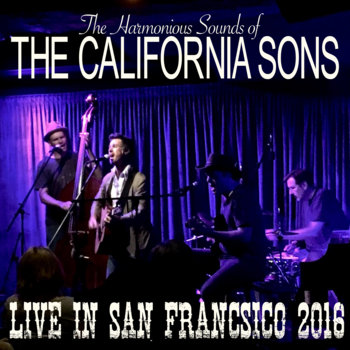 Live in San Francisco 2016 by The California Sons