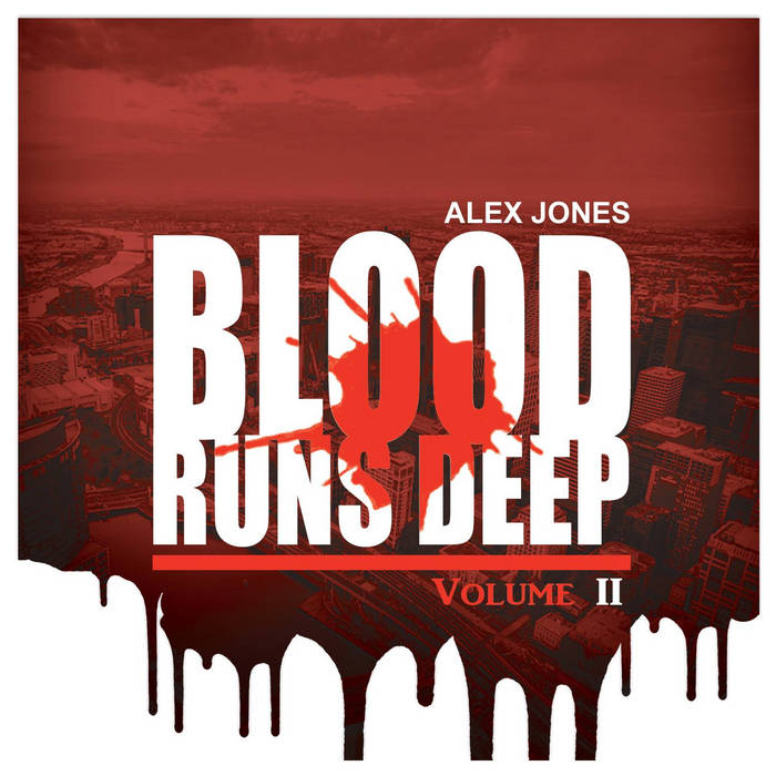 Blood Runs Deep Vol 2, by Alex Jones